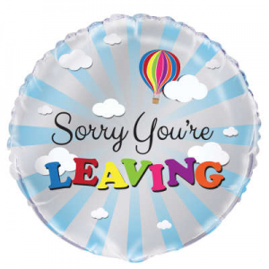 "Sorry You Are Leaving  Balloon - 18"" Inflated"